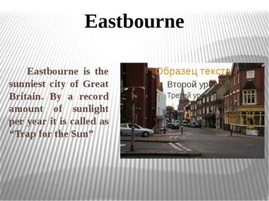 Eastbourne is the sunniest city of Great Britain. By a record amount of sunli...