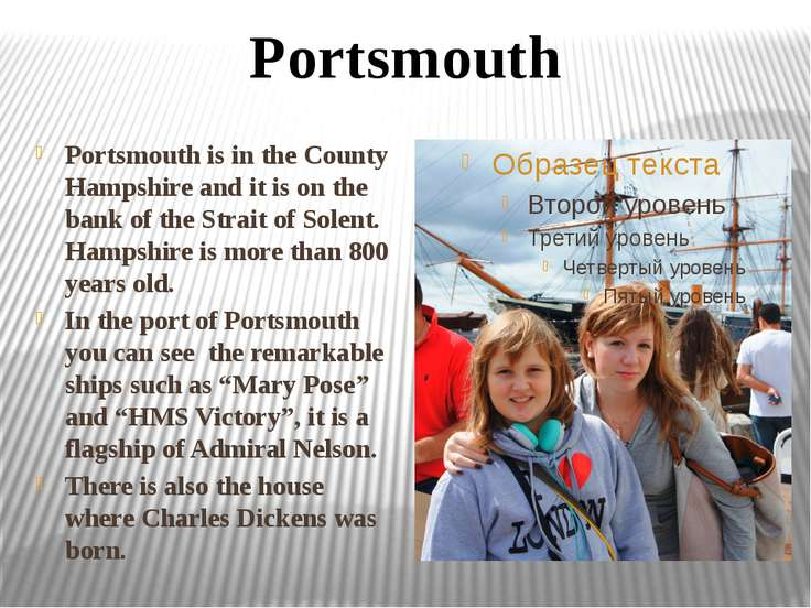 Portsmouth is in the County Hampshire and it is on the bank of the Strait of ...