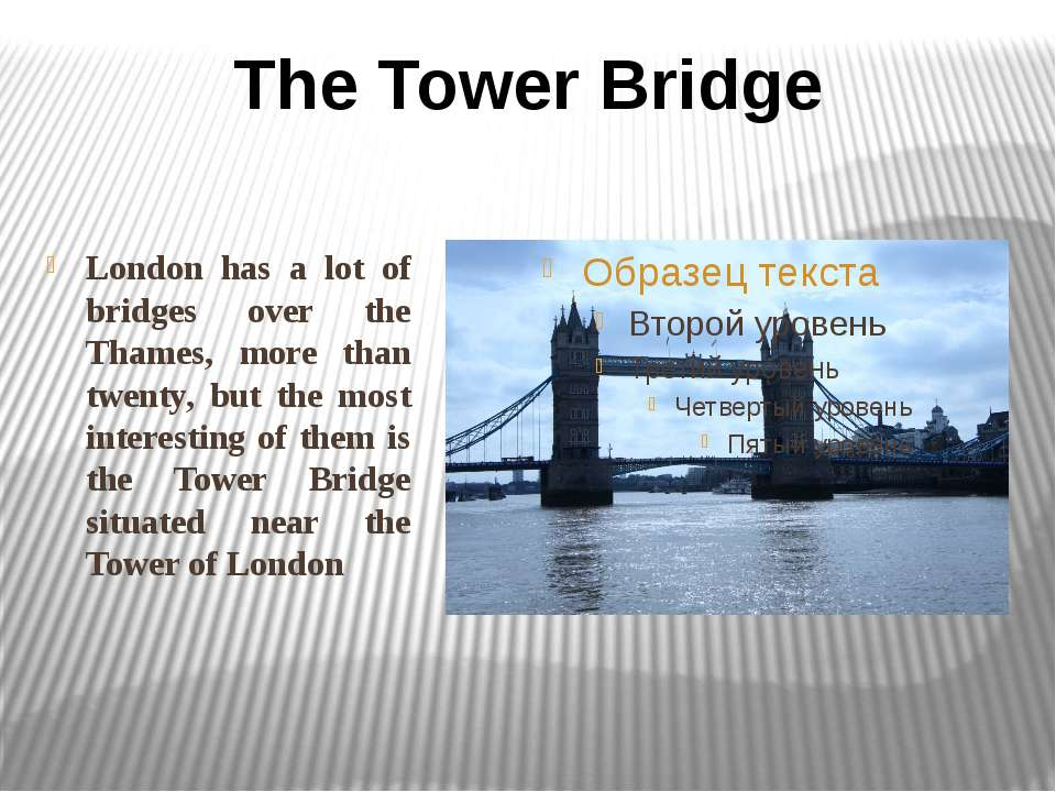 London has a lot of bridges over the Thames, more than twenty, but the most i...