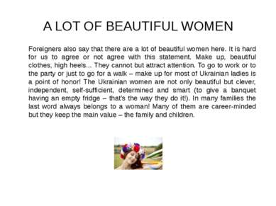 A LOT OF BEAUTIFUL WOMEN Foreigners also say that there are a lot of beautifu...