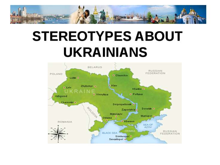 STEREOTYPES ABOUT UKRAINIANS