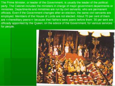 The Prime Minister, or leader of the Government, is usually the leader of the...