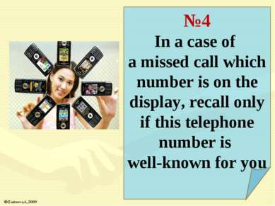 №4 In a case of a missed call which number is on the display, recall only if ...