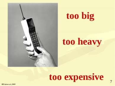 too expensive too heavy too big *