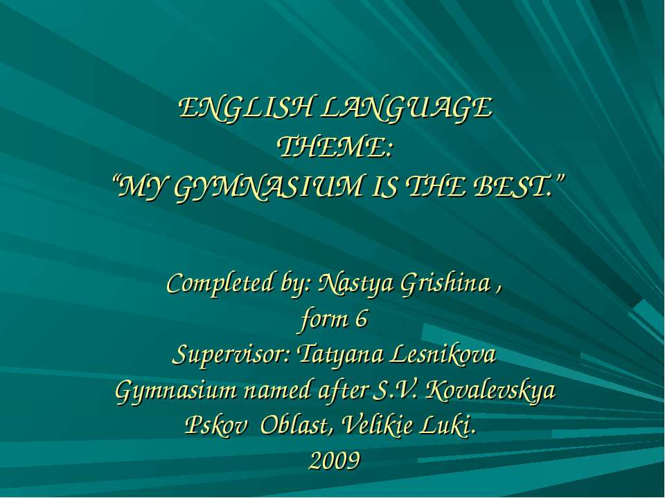 "ENGLISH LANGUAGE THEME: ""MY GYMNASIUM IS THE BEST."" Completed by: Nastya Gris..."