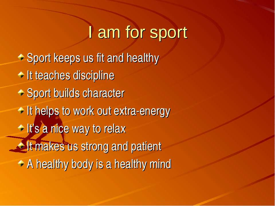 I am for sport Sport keeps us fit and healthy It teaches discipline Sport bui...