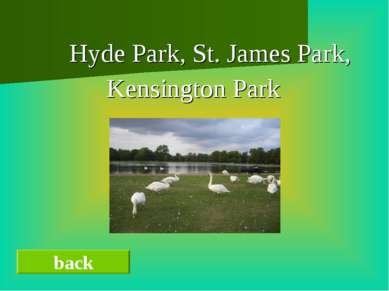 Hyde Park, St. James Park, Kensington Park back