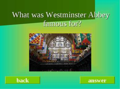 What was Westminster Abbey famous for? back answer