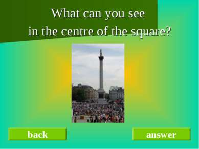 What can you see in the centre of the square? back answer