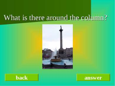 What is there around the column? back answer