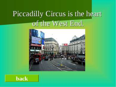 Piccadilly Circus is the heart of the West End. back