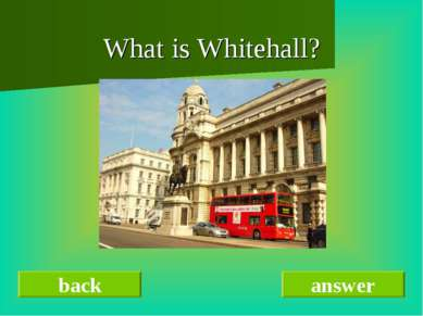 What is Whitehall? back answer