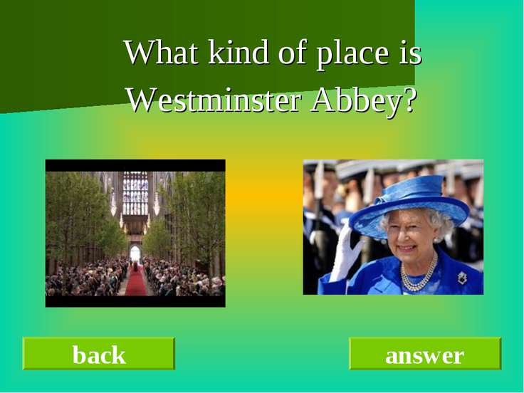 What kind of place is Westminster Abbey? back answer