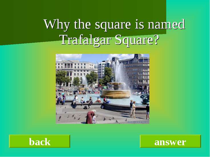 Why the square is named Trafalgar Square? back answer
