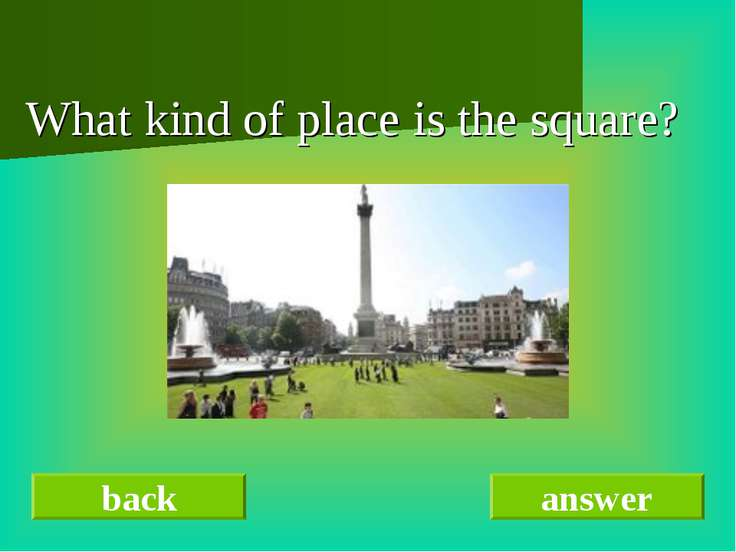 What kind of place is the square? back answer