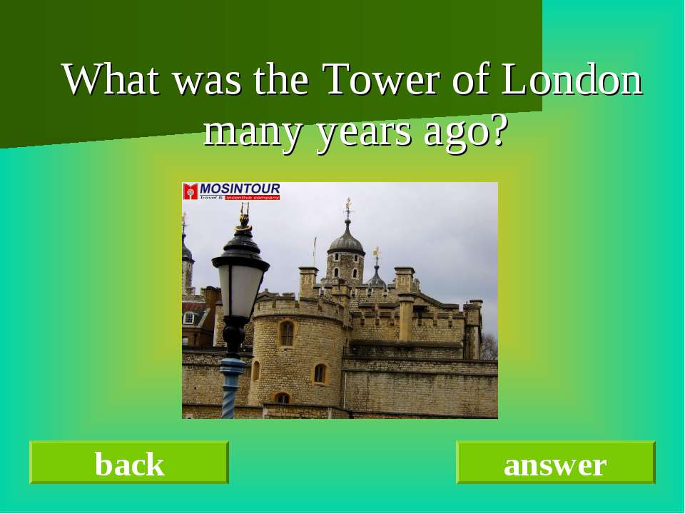What was the Tower of London many years ago? back answer
