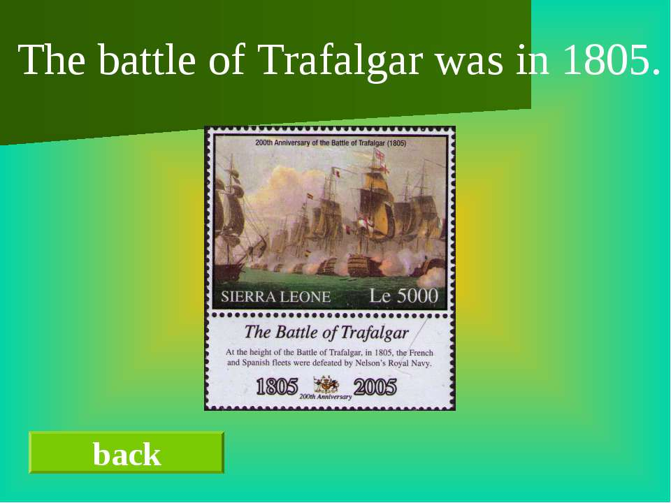 back The battle of Trafalgar was in 1805.
