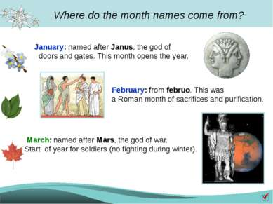Where do the month names come from? January: named after Janus, the god of do...