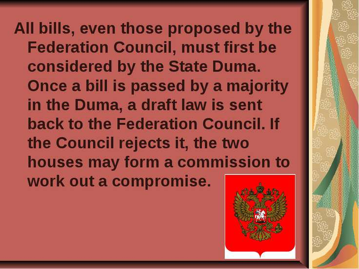 All bills, even those proposed by the Federation Council, must first be consi...