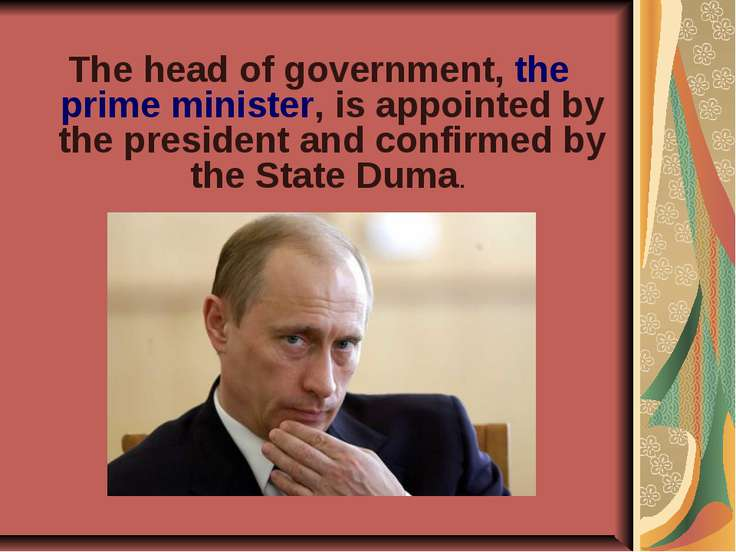 The head of government, the prime minister, is appointed by the president and...