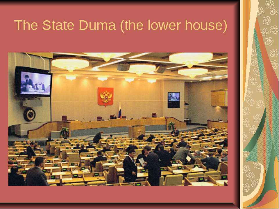 The State Duma (the lower house)