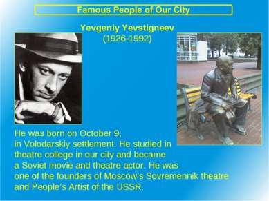 Yevgeniy Yevstigneev (1926-1992) He was born on October 9, in Volodarskiy set...