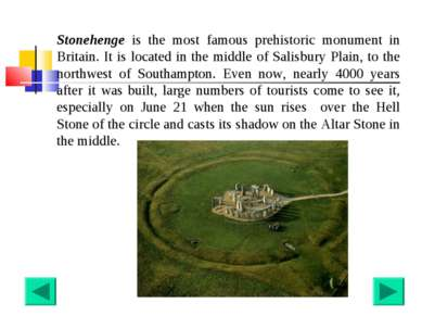 Stonehenge is the most famous prehistoric monument in Britain. It is located ...