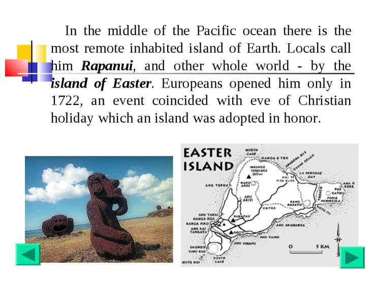 In the middle of the Pacific ocean there is the most remote inhabited island ...