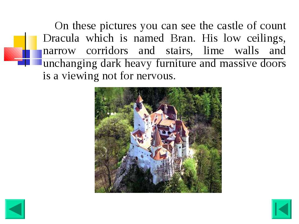 On these pictures you can see the castle of count Dracula which is named Bran...