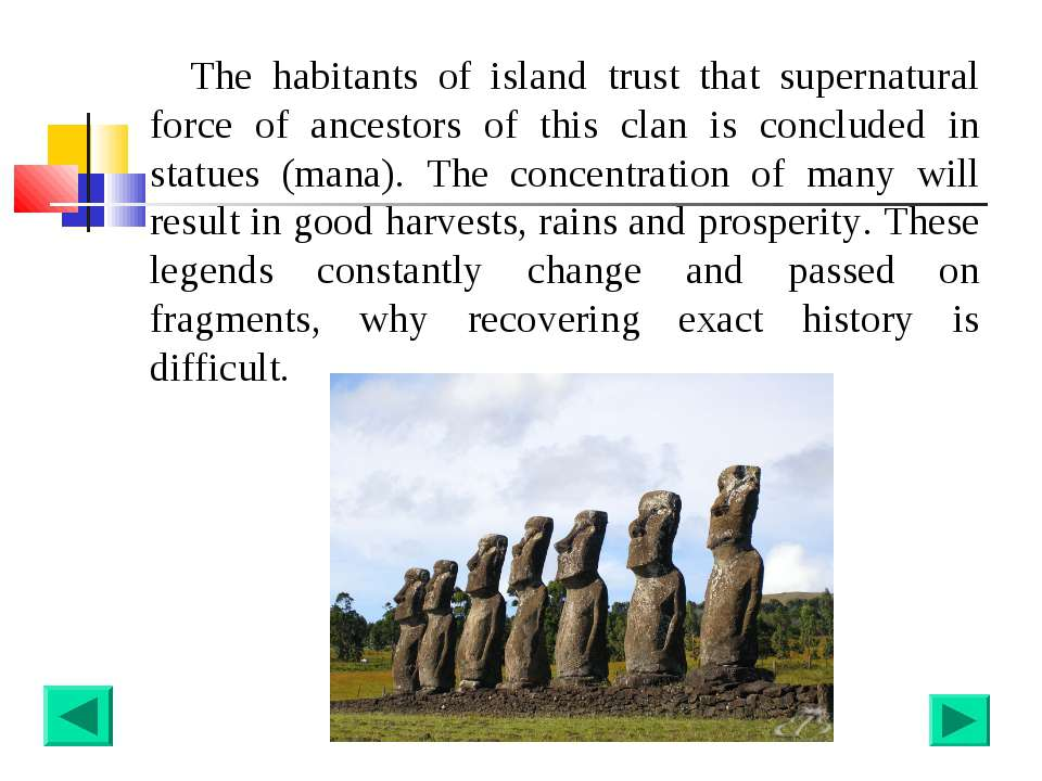 The habitants of island trust that supernatural force of ancestors of this cl...