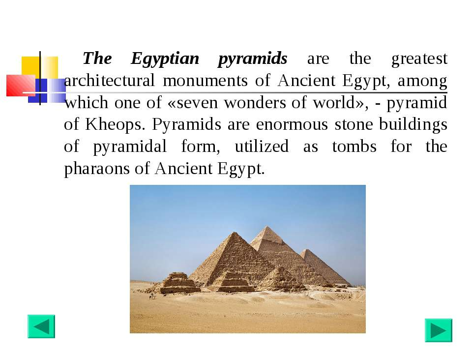 The Egyptian pyramids are the greatest architectural monuments of Ancient Egy...
