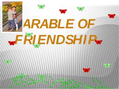 PARABLE OF FRIENDSHIP