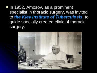 In 1952, Amosov, as a prominent specialist in thoracic surgery, was invited t...