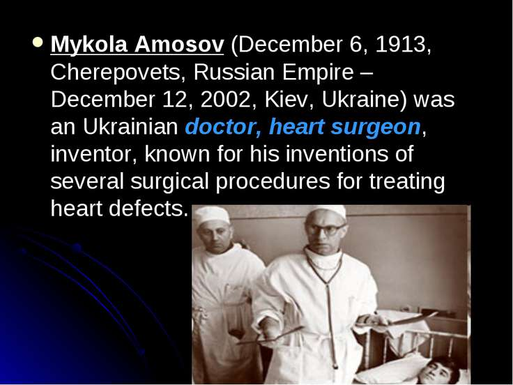 Mykola Amosov (December 6, 1913, Cherepovets, Russian Empire – December 12, 2...