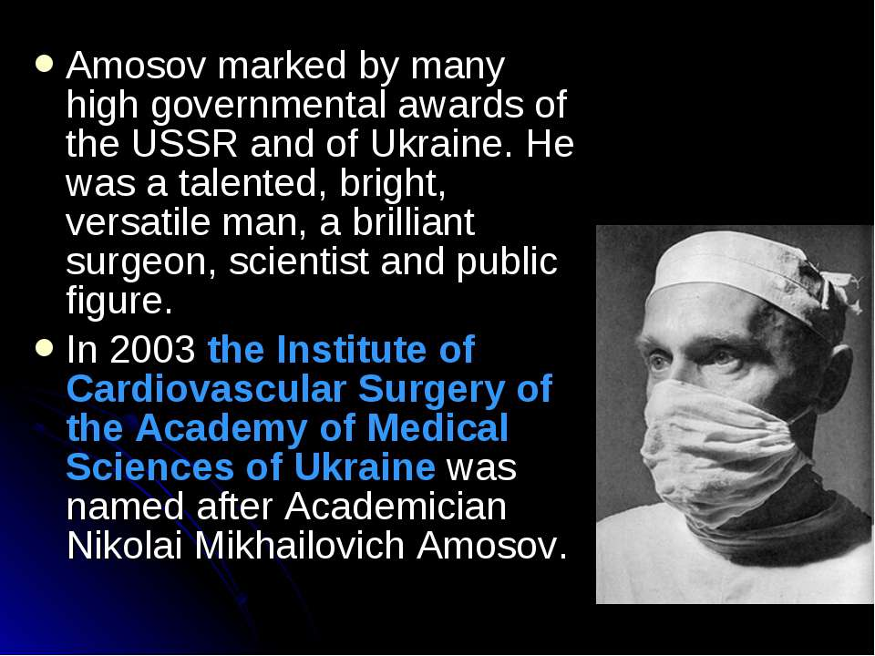 Amosov marked by many high governmental awards of the USSR and of Ukraine. He...