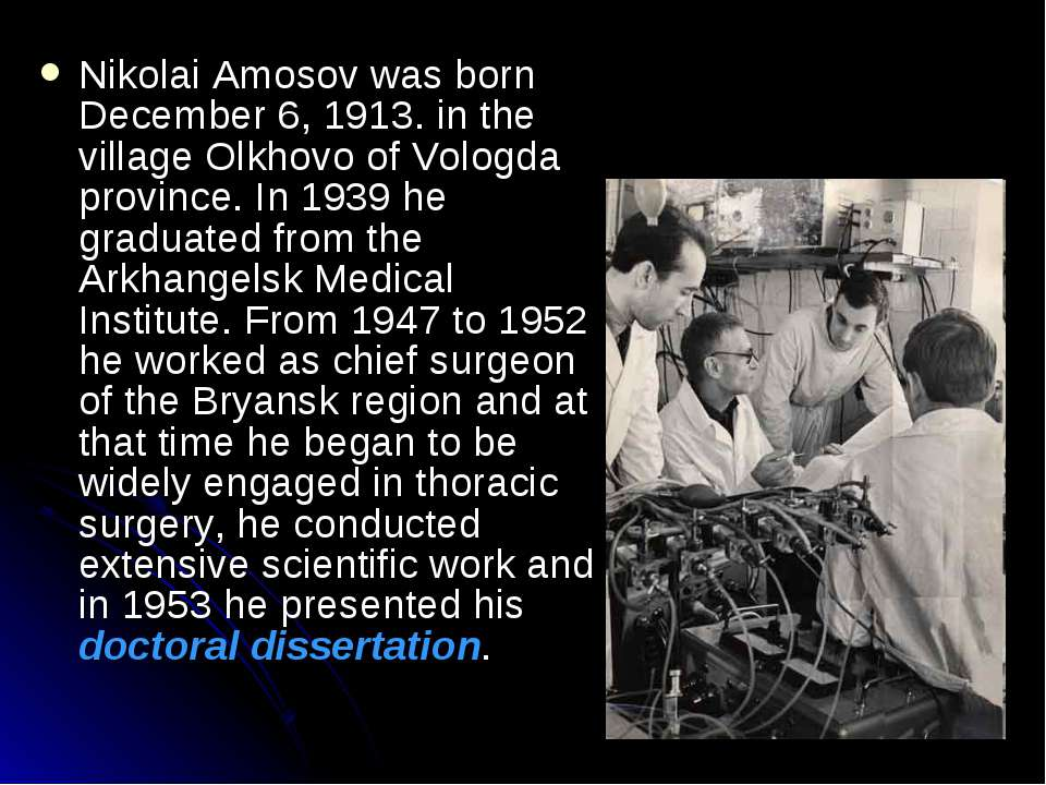 Nikolai Amosov was born December 6, 1913. in the village Olkhovo of Vologda p...