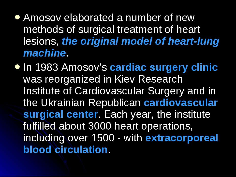 Amosov elaborated a number of new methods of surgical treatment of heart lesi...