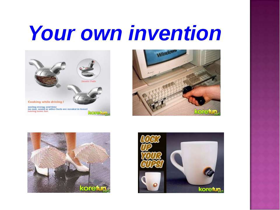 Your own invention