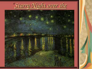 """Starry Night over the Rhone."""