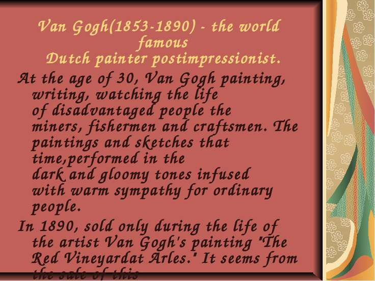 Van Gogh(1853-1890) - the world famous  Dutch painter postimpressionist. At t...