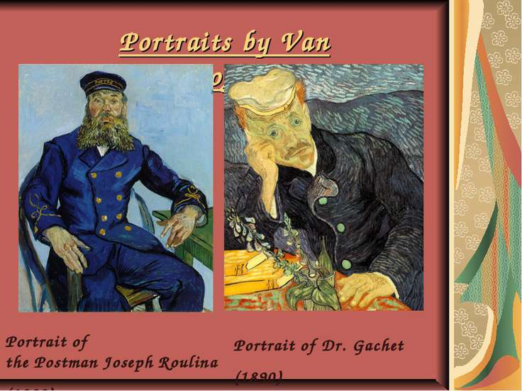 Portraits by Van Gogh Portrait of the Postman Joseph Roulina (1888) Portrait ...