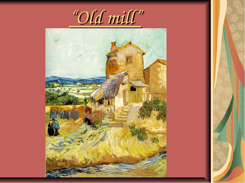 """Old mill"""