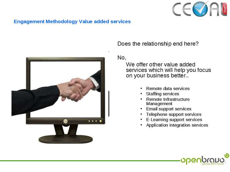 Engagement Methodology Value added services Does the relationship end here? N...