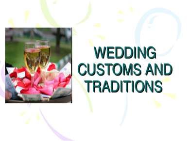WEDDING CUSTOMS AND TRADITIONS