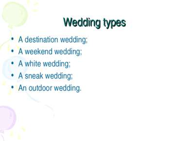 Wedding types A destination wedding; A weekend wedding; A white wedding; A sn...