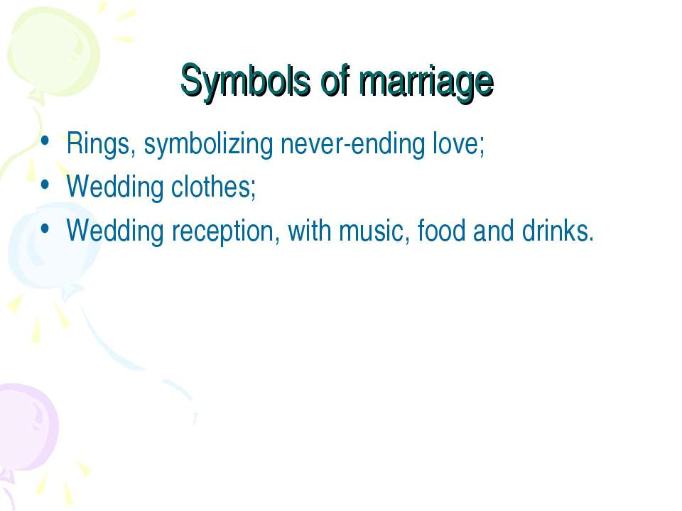 Symbols of marriage Rings, symbolizing never-ending love; Wedding clothes; We...