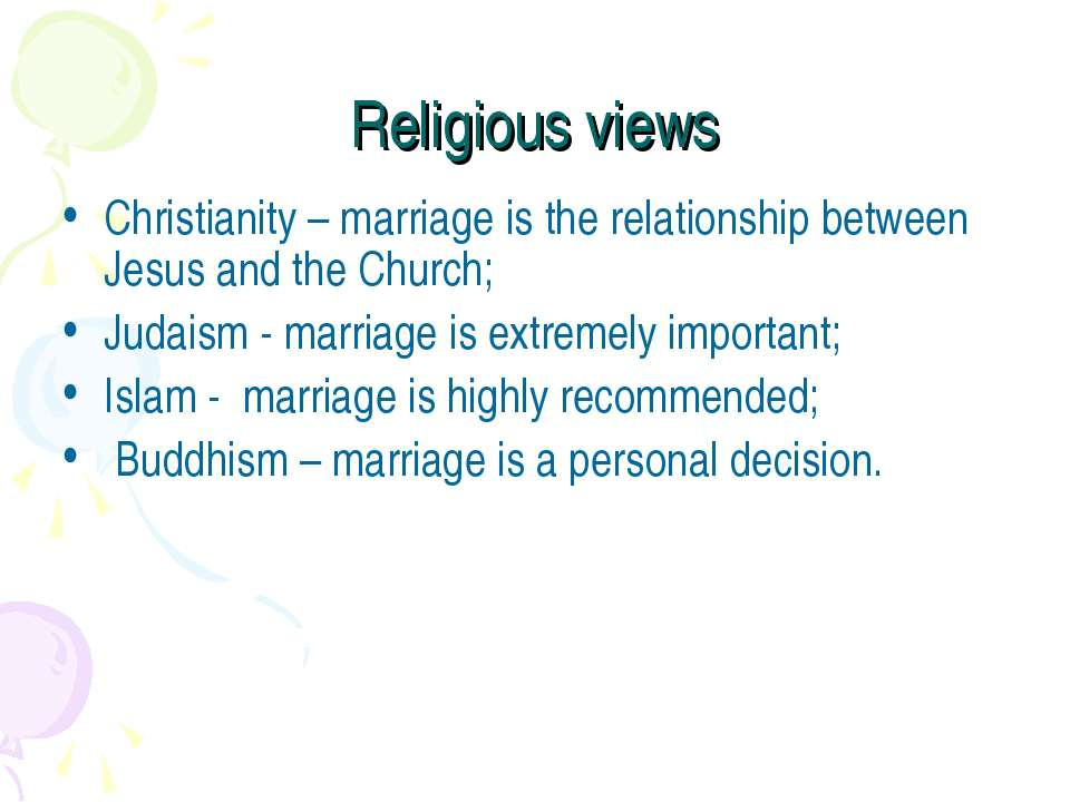 Religious views Christianity – marriage is the relationship between Jesus and...