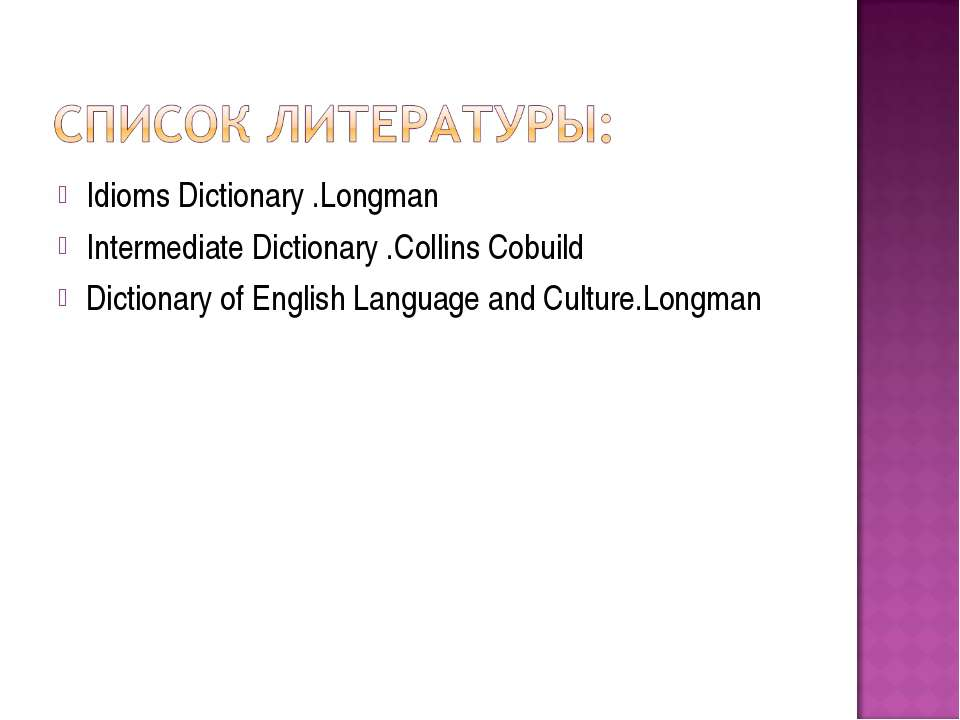 Idioms Dictionary .Longman Intermediate Dictionary .Collins Cobuild Dictionar...