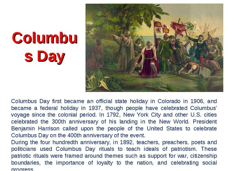 Columbus Day Columbus Day first became an official state holiday in Colorado ...