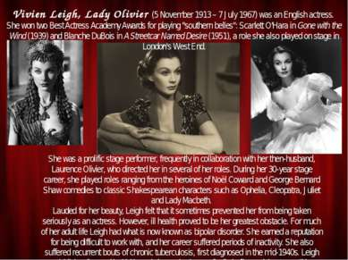 Vivien Leigh, Lady Olivier (5 November 1913 – 7 July 1967) was an English act...